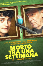 MORTO TRA UNA SETTIMANA (O TI RIDIAMO I SOLDI) dal 22 novembre al cinema