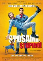 prossimamente al cinema SPOSAMI STUPIDO! dal 20 giugno al cinema