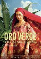 Oro Verde - C era una volta in Colombia a