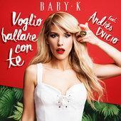 Baby K-Voglio ballare con te (feat. Andrés Dvicio)