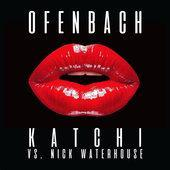 Ofenbach & Nick Waterhouse-Katchi (Ofenbach vs. Nick Waterhouse)