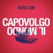 Valerio Scanu-Capovolgo il mondo