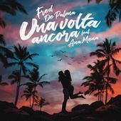 Fred De Palma-Una volta ancora (feat. Ana Mena)